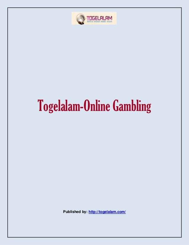 Togelalam-Online Gambling Published by: http://togelalam.com/