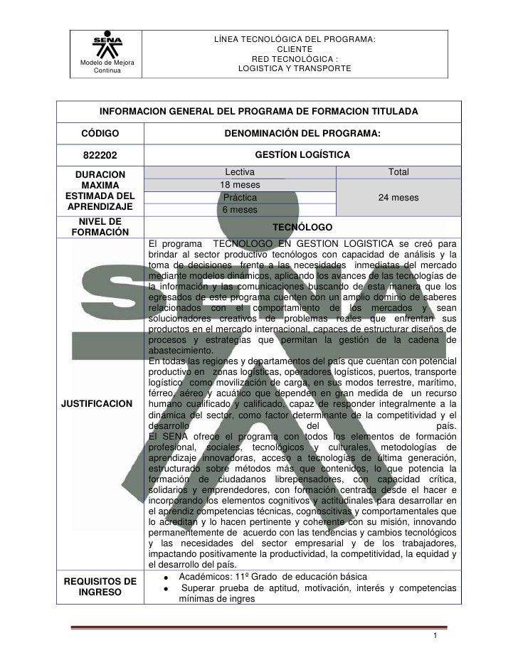 INFORMACION GENERAL DEL PROGRAMA DE FORMACION TITULADACÓDIGODENOMINACIÓN DEL PROGRAMA: 822202GESTÍON LOGÍSTICADURACION MAX...