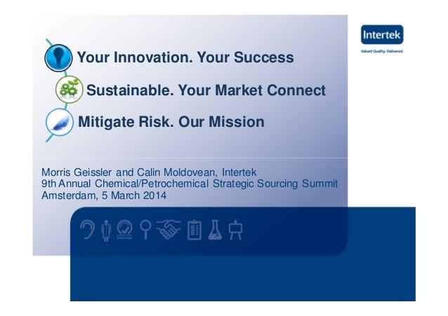 Morris Geissler and Calin Moldovean, Intertek 9th Annual Chemical/Petrochemical Strategic Sourcing Summit Amsterdam, 5 Mar...
