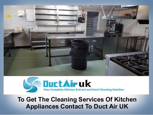 To Get The Cleaning Services Of Kitchen Appliances Contact To Duct Ai