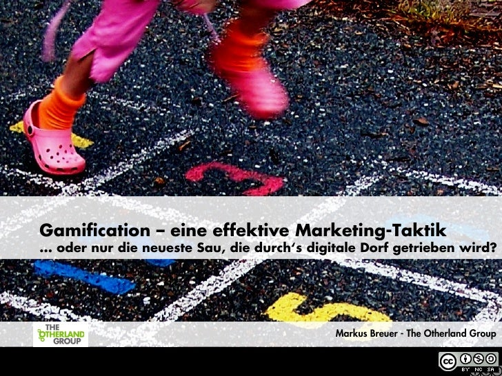 STRATEGIES FOR THE AGE OF THE NET      Gamification – eine effektive Marketing-Taktik      ... oder nur die neueste Sau, di...