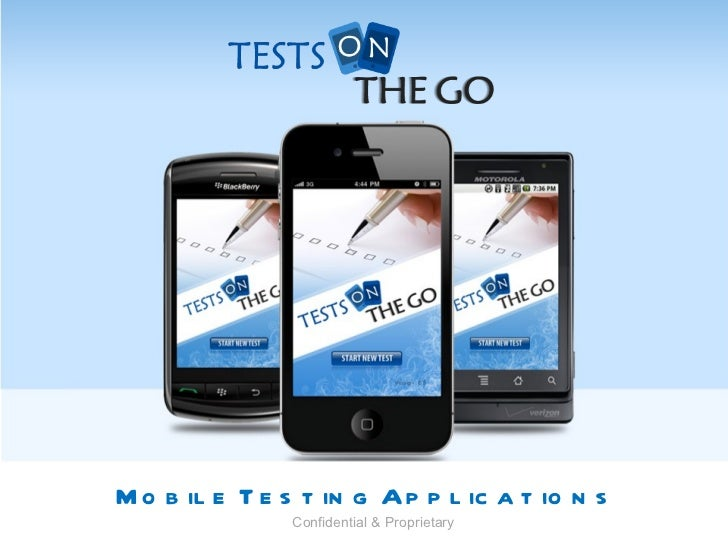 Mobile Testing Applications  Confidential & Proprietary