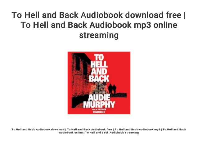 Hell and back free download: to hell and back greatest audio books e….