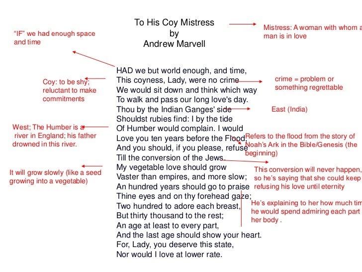 my coy mistress essay Andrew marvell's to his coy mistress l alene theisen andrew marvell's to his coy mistress showcases sexual persuasion at its cleverest but most distressing marvell presents a compelling case for sex, but leaves unanswered questions about the conflict at the center ofthe poem: why and how is his mistress coy.