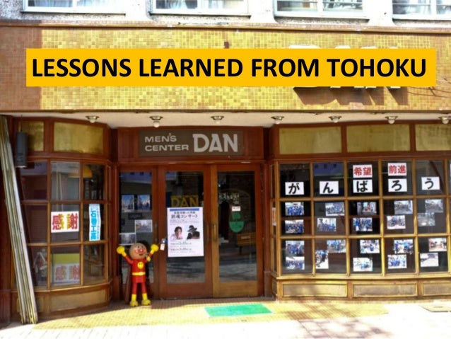 LESSONS LEARNED FROM TOHOKU