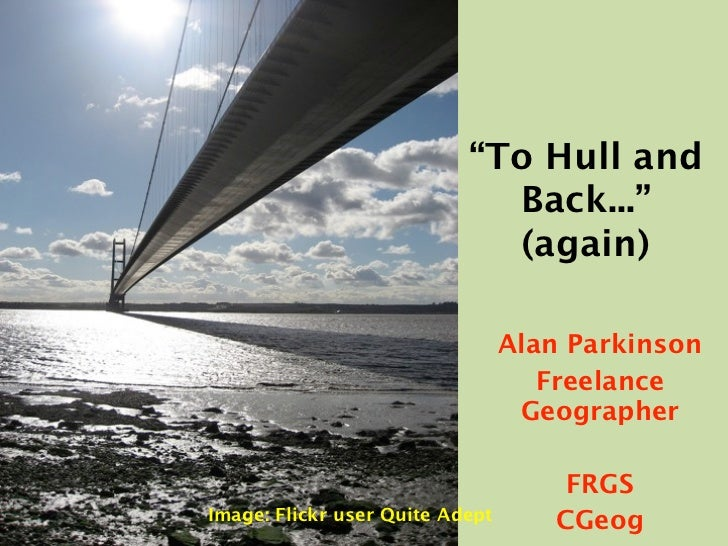 """To Hull and                             Back...""                             (again)                                 Alan..."