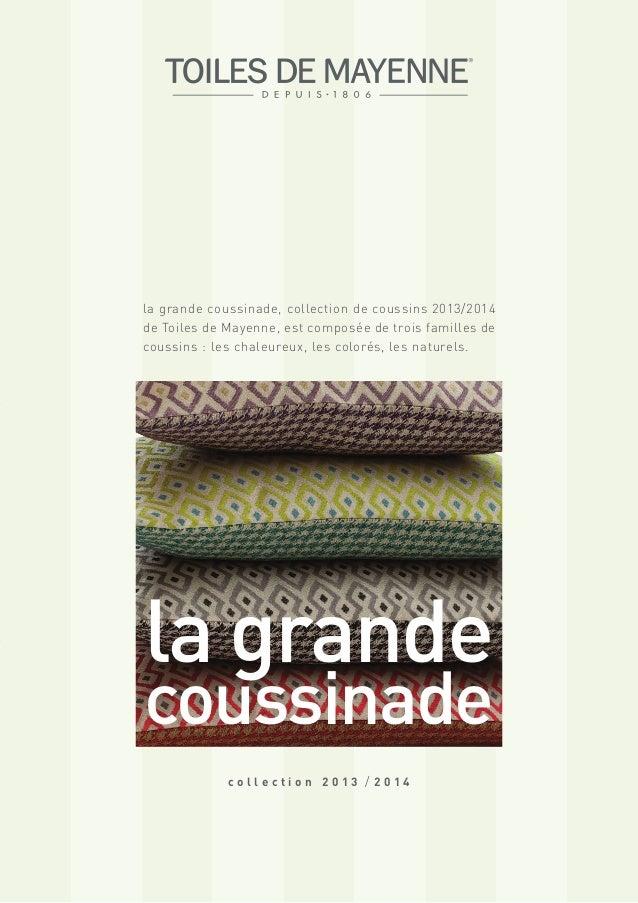 la grandecoussinadec o l l e c t i o n 2 0 1 3 / 2 0 1 4la grande coussinade, collection de coussins 2013/2014de Toiles de...