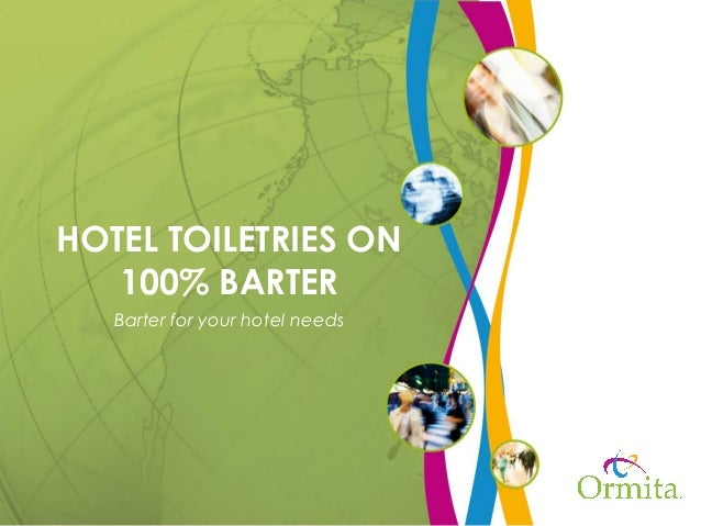 HOTEL TOILETRIES ON 100% BARTER Barter for your hotel needs