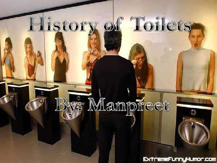 History of Toilets<br /> By: Manpreet<br />