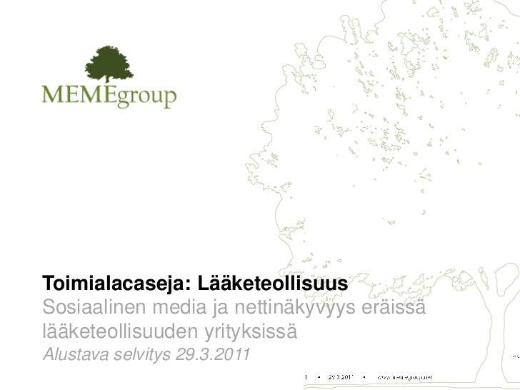 Toimialacaseja: LääketeollisuusSosiaalinen media ja nettinäkyvyys eräissälääketeollisuuden yrityksissäAlustava selvitys 29...