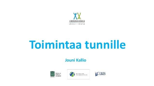 Toimintaa tunnille Jouni Kallio