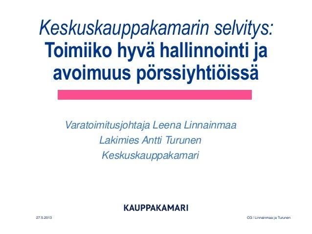 Keskuskauppakamarin selvitys:Toimiiko hyvä hallinnointi jaavoimuus pörssiyhtiöissäVaratoimitusjohtaja Leena LinnainmaaLaki...