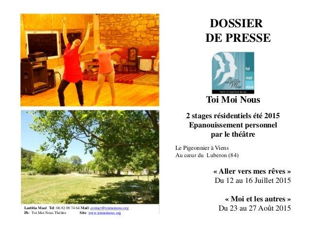 DOSSIER DE PRESSE Toi Moi Nous 2 stages résidentiels été 2015 Epanouissement personnel par le théâtre Le Pigeonnier à Vien...