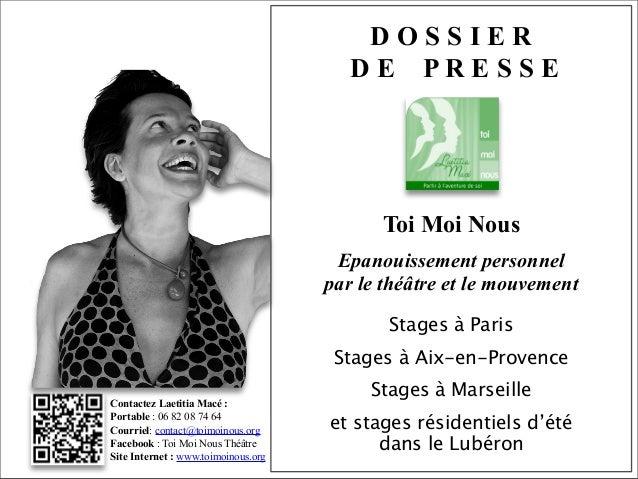 Contactez Laetitia Macé : Portable : 06 82 08 74 64 Courriel: contact@toimoinous.org Facebook : Toi Moi Nous Théâtre Site ...