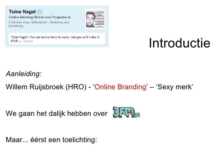Dialogue Branding | Dialogue Marketing | Gastcollege | door Toine Nagel  Slide 2
