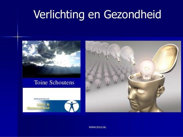 Verlichting en GezondheidToine Schoutens                  WWW.SOLG.NL