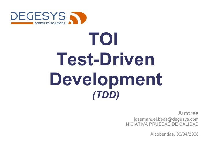 TOI  Test-Driven Development (TDD) <ul><ul><li>Autores </li></ul></ul><ul><ul><li>[email_address] </li></ul></ul><ul><ul><...