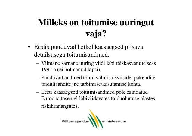 Milleks on toitumise uuringut vaja? • Eestis puuduvad hetkel kaasaegsed piisava detailsusega toitumisandmed. – Viimane sar...