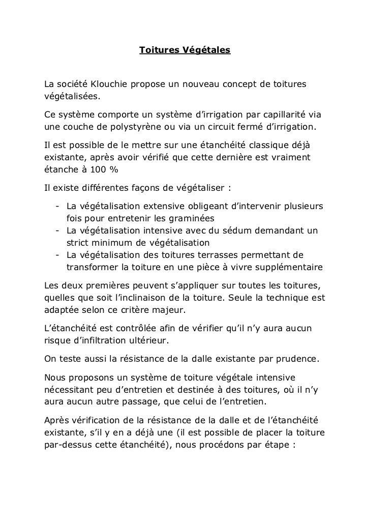 Toitures VégétalesLa société Klouchie propose un nouveau concept de toituresvégétalisées.Ce système comporte un système d'...