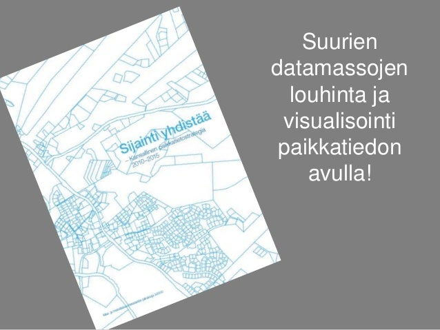 Kirjallisuutta   Steinberg, S. J. & S. L. Steinberg (2006). Geographic Information   Systems for the Social Sciences.  ...
