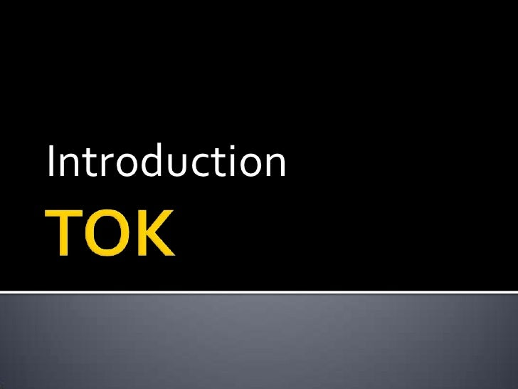 TOK<br />Introduction<br />