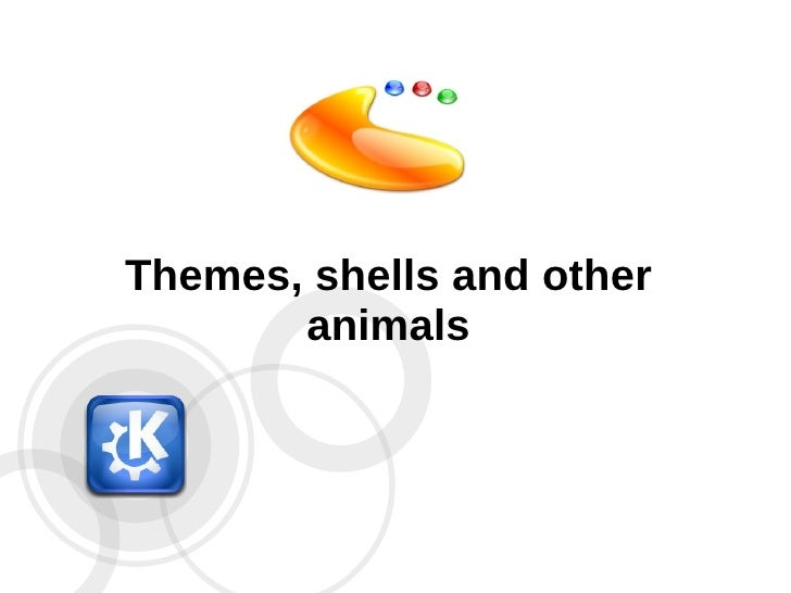 Themes, shells and other        animals