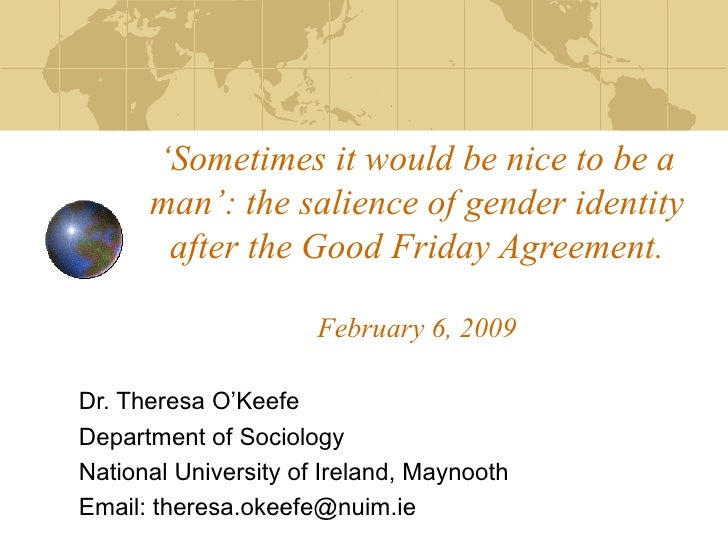 ' Sometimes it would be nice to be a man': the salience of gender identity after the Good Friday Agreement. February 6, 20...
