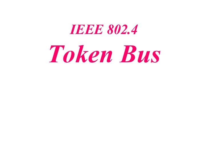 IEEE 802.4Token Bus