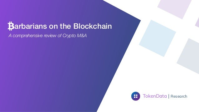 arbarians on the Blockchain TokenData   Research A comprehensive review of Crypto M&A