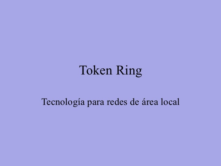 Token Ring Tecnología para redes de área local