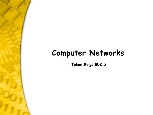 Computer Networks Token Rings 802.5