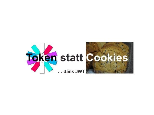 … dank JWT Token statt Cookies