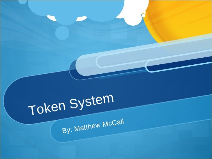 Token System By: Matthew McCall