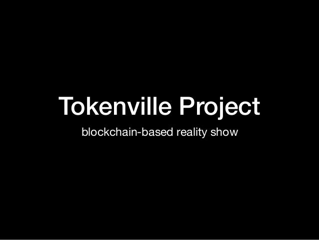 Tokenville Project blockchain-based reality show