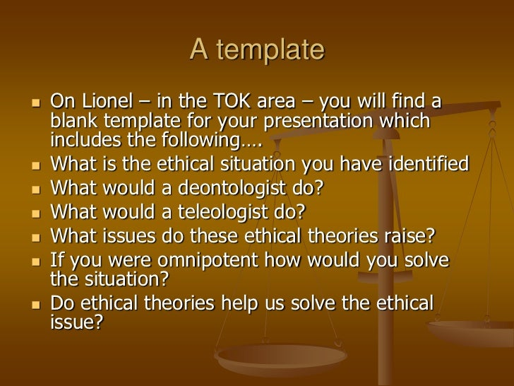 Tok ethicscampsession1pp for Tok presentation template