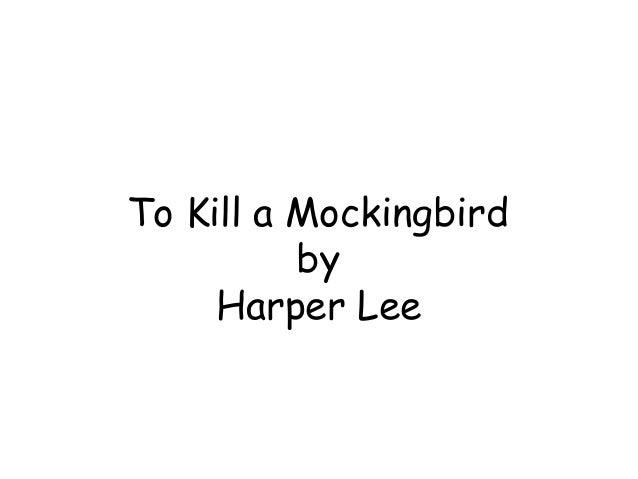 To Kill a MockingbirdbyHarper Lee