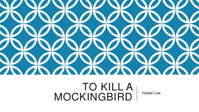 TO KILL A MOCKINGBIRD Harper Lee