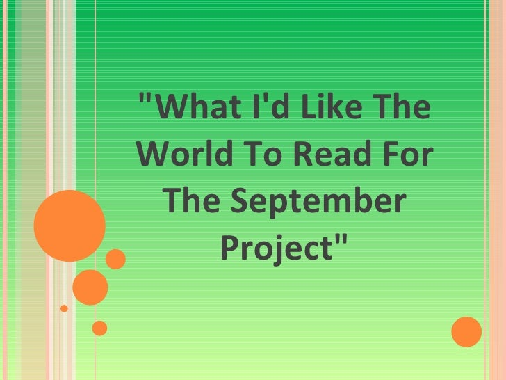 """What I'd Like The World To Read For The September Project"""