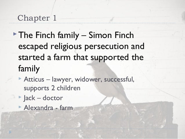 to kill a mockingbird chapters  chapter 1the finch family simon finchescaped religious persecution andstarted a farm that supported
