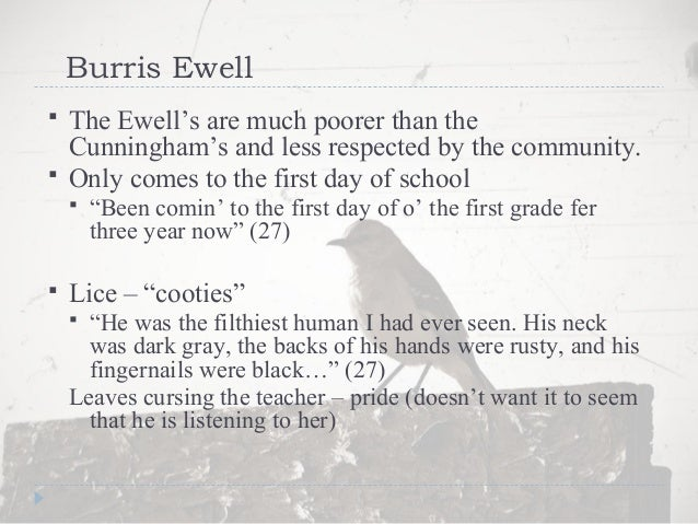 walter cunningham vs burris ewell This is the talk page for discussing improvements to the list of to kill a mockingbird characters article burris ewell is a dirty boy, who walter cunningham.