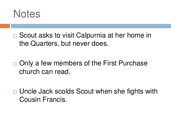 how does calpurnia influence scout in to kill a mockingbird To kill a mockingbird 12-16 quiz  why do jem and scout go to calpurnia's church instead of the white  how to win friends and influence people.
