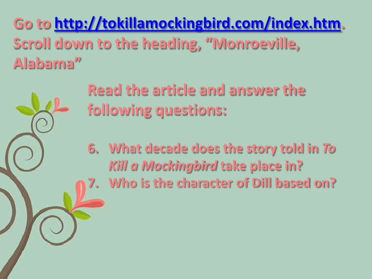 to kill a mockingbird webquest The setting of ''to kill a mockingbird'' is one of the most important elements of the story this lesson explores where and when the novel takes.