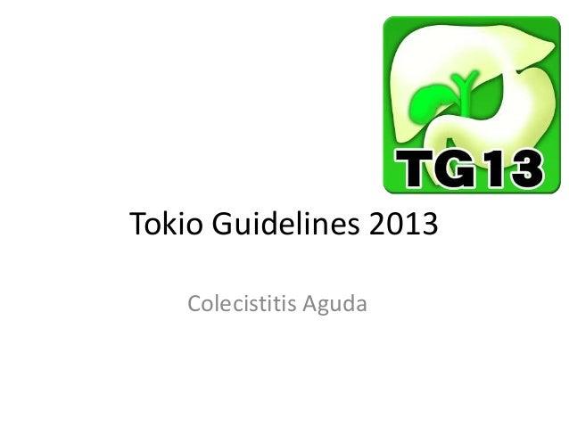 Tokio Guidelines 2013 Colecistitis Aguda