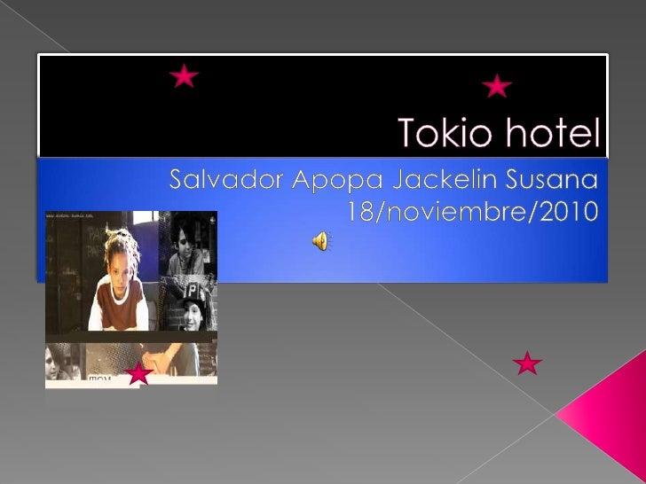 Tokio hotel<br />Salvador Apopa Jackelin Susana<br />18/noviembre/2010<br />