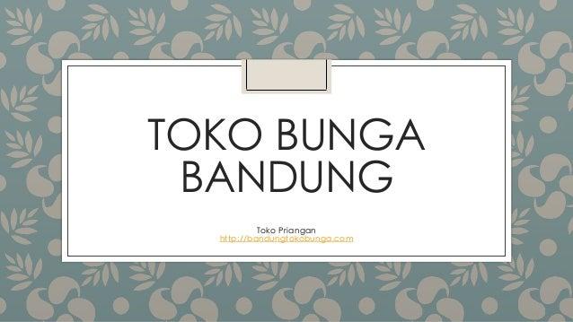 TOKO BUNGA BANDUNG Toko Priangan http://bandungtokobunga.com