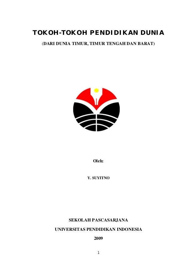 TOKOH-TOKOH PENDIDIKAN DUNIA (DARI DUNIA TIMUR, TIMUR TENGAH DAN BARAT)  Oleh:  Y. SUYITNO  SEKOLAH PASCASARJANA UNIVERSIT...