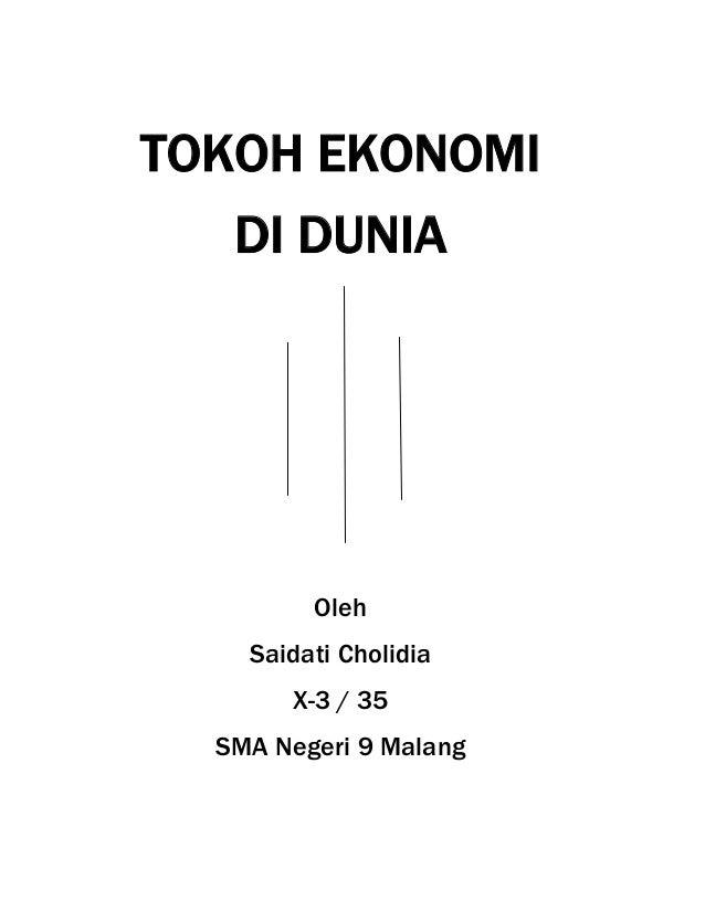 TOKOH EKONOMI  DI DUNIA  Oleh  Saidati Cholidia  X-3 / 35  SMA Negeri 9 Malang