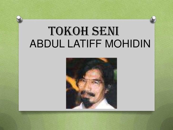 TOKOH SENI<br />ABDUL LATIFF MOHIDIN<br />