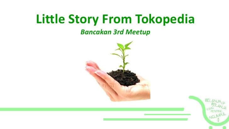 Little Story From TokopediaBancakan 3rd Meetup<br />