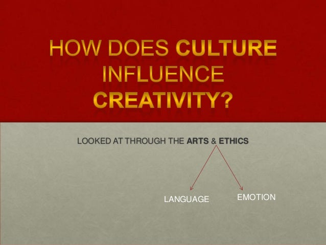 LOOKED AT THROUGH THE ARTS & ETHICS                 LANGUAGE       EMOTION